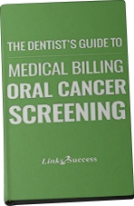 The Dentist's Guide to Medical Billing Oral Cancer Screening