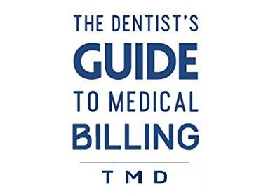 The Dentist's Guide to Medical Billing TMD