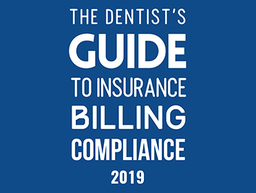 The Dentist's Guide to Insurance Billing Compliance 2019